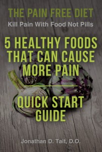 THE TOP 5 PAIN CAUSING FOODS Reduce These Foods, Reduce Your Pain